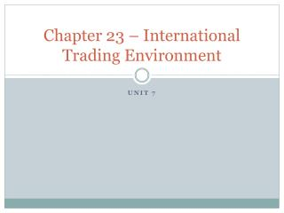 Chapter 23 – International Trading Environment