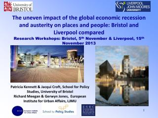 The uneven impact of the global economic recession and austerity on places and people: Bristol and Liverpool compared