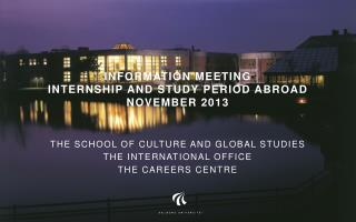 Information meeting Internship  and  study period abroad November 2013