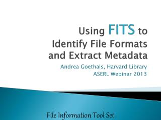 Using  FITS  to Identify File Formats and Extract Metadata