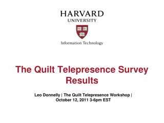 The Quilt Telepresence Survey Results