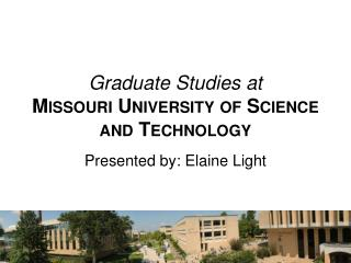 Graduate Studies at  Missouri University of Science  and Technology