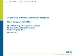 On the Value of Machine Translation Adaptation
