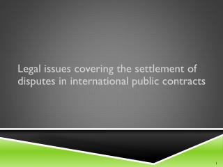 Legal issues covering the settlement of disputes in international public contracts