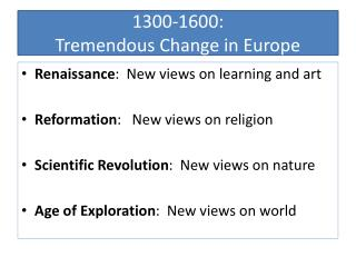 1300-1600:   Tremendous Change in Europe