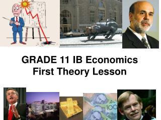 GRADE 11 IB Economics First Theory Lesson