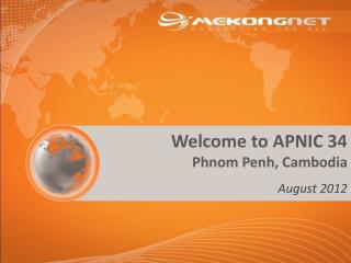 Welcome to APNIC 34 Phnom Penh, Cambodia