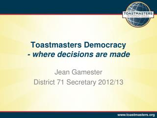 Toastmasters Democracy -  where decisions are made