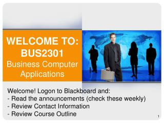 WELCOME TO: BUS2301 Business Computer Applications