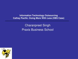 Information Technology Outsourcing Cathay Pacific: Doing More With Less (HBS Case)