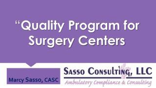 """ Quality Program for Surgery Centers"