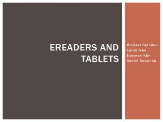 Ereaders  and tablets