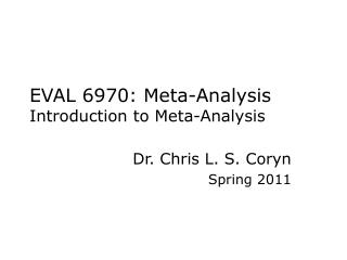 EVAL 6970: Meta-Analysis Introduction to Meta-Analysis