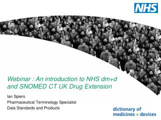 Webinar : An introduction to NHS  dm+d and SNOMED CT UK Drug Extension