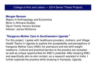 Morgan Benson Majors in  Anthropology  and  Economics Minor in Africana  Studies Glynn Family Honors Scholar Adviser: Ja