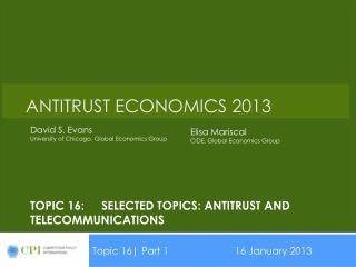 Topic 16:	SELECTED TOPICS: Antitrust and telecommunications
