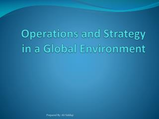 Operations and Strategy in a Global Environment