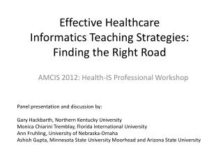 Effective Healthcare  Informatics Teaching Strategies: Finding the Right Road