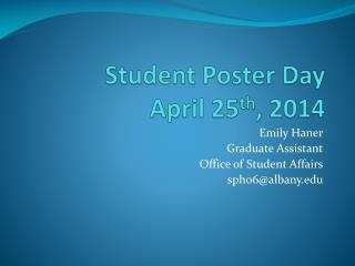 Student Poster Day April 25 th , 2014