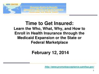 Time to Get Insured:  Learn the Who, What, Why, and How to Enroll in Health Insurance through the Medicaid Expansion or