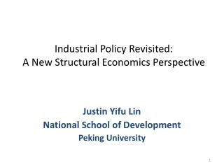 Industrial Policy Revisited: A New Structural Economics Perspective