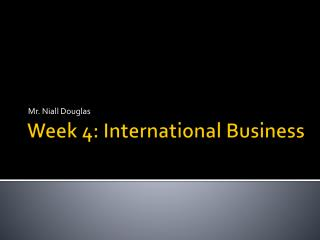 Week 4: International Business