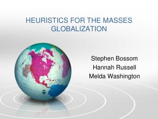 HEURISTICS FOR THE MASSES GLOBALIZATION