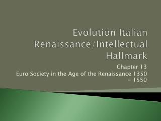 Evolution Italian  Renaissance/Intellectual  Hallmark