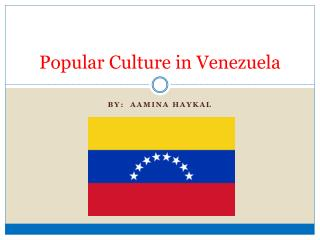 Popular Culture in Venezuela