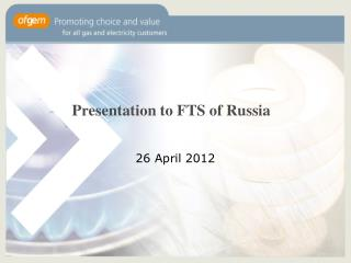 Presentation to FTS of Russia
