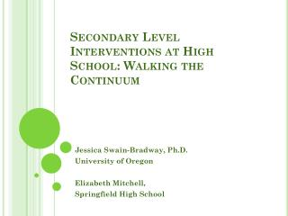 Secondary Level Interventions at High School: Walking the Continuum