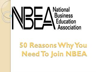 50 Reasons Why You  Need To Join NBEA