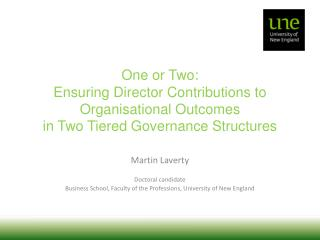 One or Two:  Ensuring  Director Contributions to Organisational Outcomes in Two Tiered Governance Structures