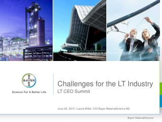 Challenges for the LT Industry