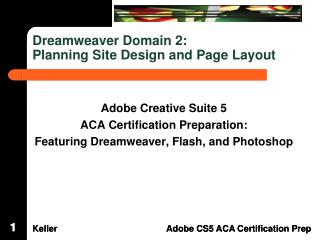 Dreamweaver  Domain  2: Planning Site Design and Page Layout