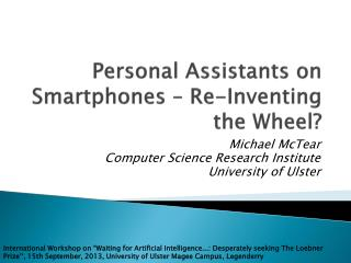 Personal Assistants on Smartphones – Re-Inventing the Wheel ?