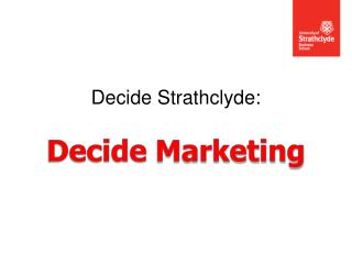 Decide Strathclyde: Decide  Marketing