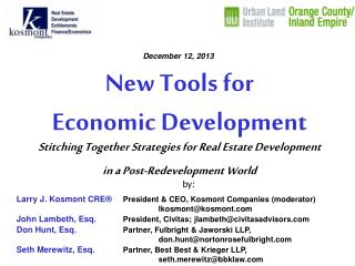 New Tools for Economic Development Stitching Together Strategies for Real Estate Development in a Post-Redevelopment Wor