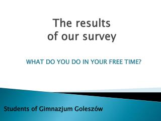 The results of  our survey