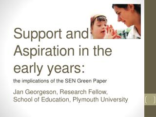 Support and  Aspiration  in the early years: