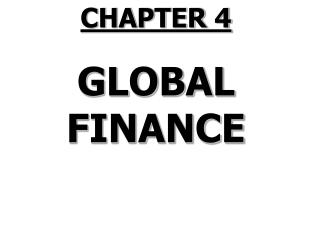 CHAPTER 4 GLOBAL FINANCE