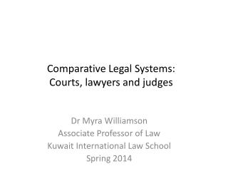 Comparative Legal Systems: Courts, lawyers and judges