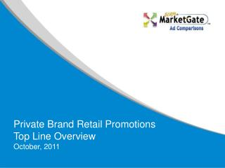 Private Brand Retail Promotions Top Line Overview October, 2011