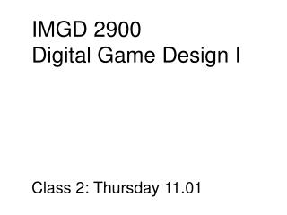 IMGD 2900 Digital  Game Design I