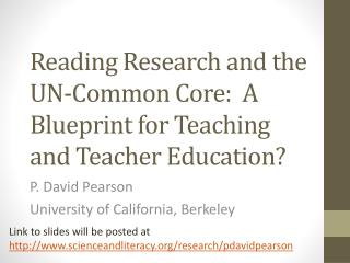 Reading Research and the UN-Common Core:  A Blueprint for Teaching and Teacher Education?