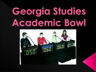 Georgia Studies  Academic Bowl