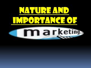 Nature and  importance of