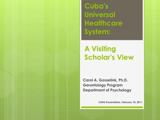 Cuba's  Universal  Healthcare  System : A  Visiting Scholar's View