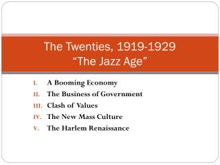 "The Twenties, 1919-1929 ""The Jazz Age"""