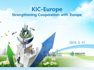 KIC-Europe Strengthening Cooperation with Europe